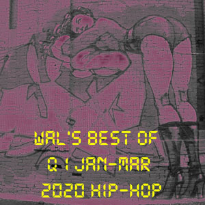 Ill Flows-Wal's Best of Quarter 1 2020 Hip-Hop-FREE Download!