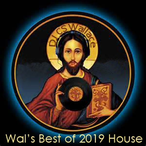 Wal's Best of 2019 House Music-FREE Download!