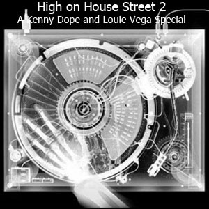 High on House Street 2:A Kenny dope and Louie Vega Special Mix-FREE Download!