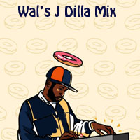Wal's J Dilla Mix-FREE Download!
