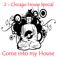 Come into my House 2 - A Chicago Old School House Special Mix-FREE DL!