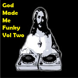 God Made Me Funky Vol 2 - Free Download!