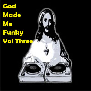 God Made Me Funky Volume Three - FREE Download!!
