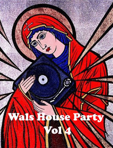Wals House Party Vol 4 - broadcast on Phase ne Radio 9 March 2013