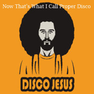 Now That's What I Call Proper Disco!