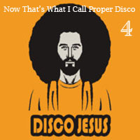 Now That's What I Call Proper Disco Vol 4 - FREE Download!!!