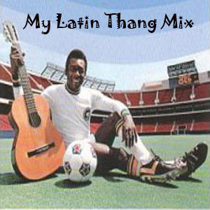 My Latin Thang Mix