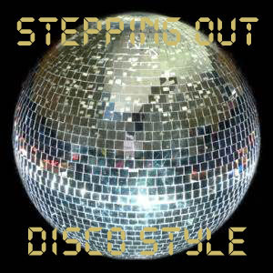 Stepping Out Disco Style-FREE Download!