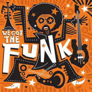 We Got the Funk. A mix of originals, re-edits and remixes. FREE, of course!