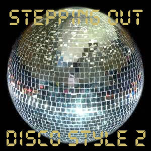 Stepping Out Disco Style 2-FREE ownload!