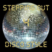 Stepping Out Disco Style 4: The BIG Hitters! FREE Download!