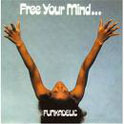 Funkadelic's Free Your Min and your Ass will Follow